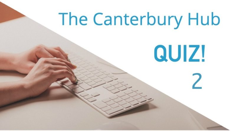 The Canterbury Hub Quiz 2